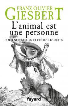 Image du livre l 'animal est une personne par Franz Olivier Giesbert