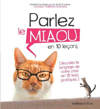 Parlez le miaou en 10 leçons par Valérie Dramard  aux éditions Rustica